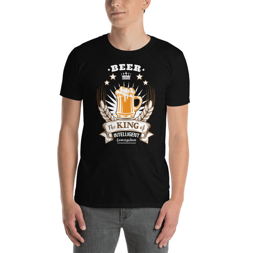 Beer: The King of Intelligent Conversation Men's T-Shirt