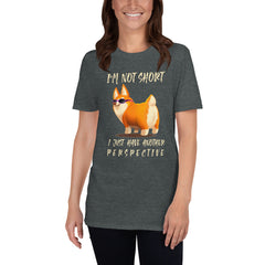 I Am Not Short, I Have Another Perspective Women's T-Shirt