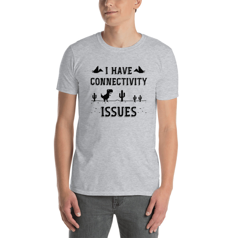 I Have Connectivity Issues Men's T-Shirt
