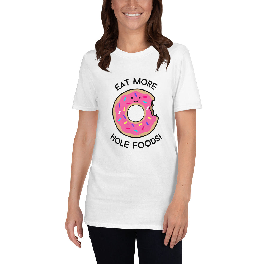 Donut - Eat More Hole Food Women's T-Shirt
