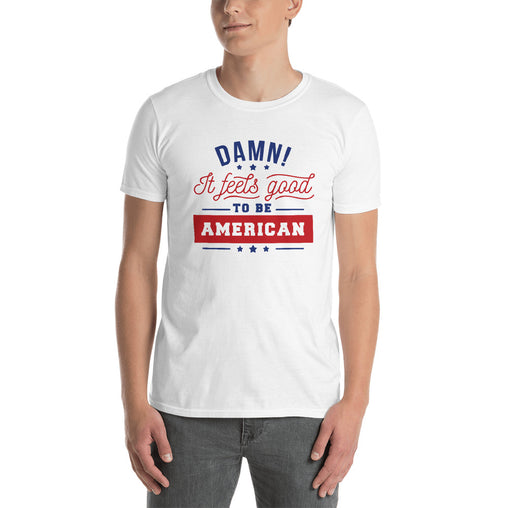 It Feels Good To Be An American Men's T-Shirt