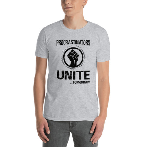 Procrastinators Unite Tomorrow Funny Men's T-Shirt