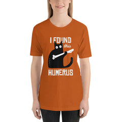 I Found This Humerus T-Shirt for Women