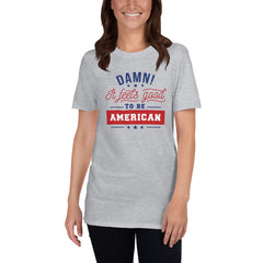 It Feels Good To Be An American Women's T-Shirt