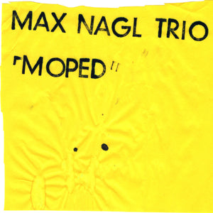 "Max Nagl Trio - ""Moped"""