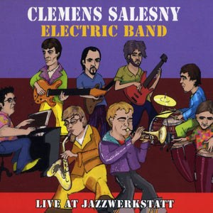 "Clemens Salesny Electric Band – ""Live At JazzWerkstatt"""