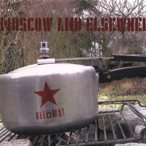 "Kelomat - ""Moscow And Elsewhere"""