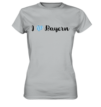 Laden Sie das Bild in den Galerie-Viewer, I love Bayern T-Shirt - Damen Premium Shirt - Shirtista