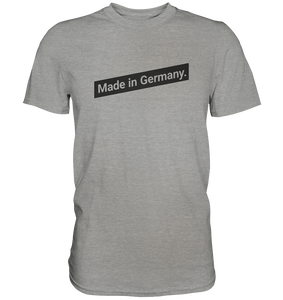 Made in Germany T-Shirt Spruch - Premium Shirt - Shirtista