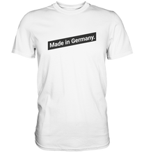 Laden Sie das Bild in den Galerie-Viewer, Made in Germany T-Shirt Spruch - Premium Shirt - Shirtista