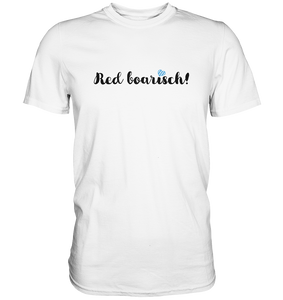 Red boarisch Bayern T-Shirt - Premium - Shirtista