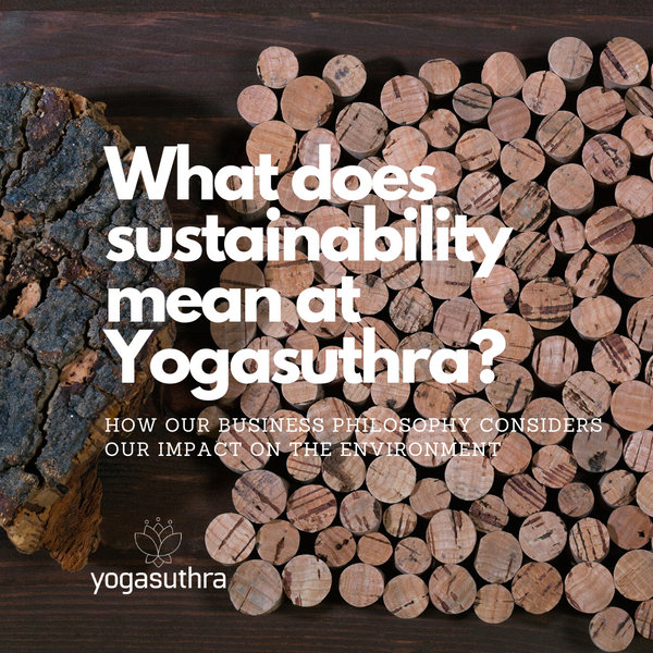 What does sustainability mean at Yogasuthra?