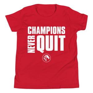 Champions Never Quit Youth Short Sleeve T-Shirt