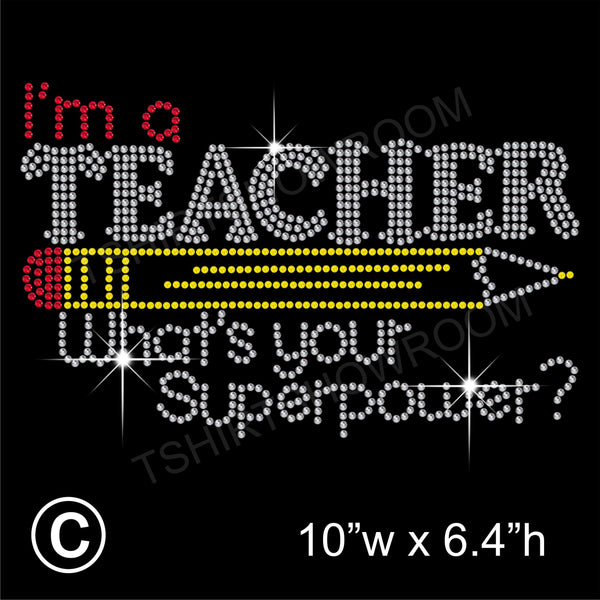 I am a TEACHER, What is your super power? Hotfix Rhinestone Transfer Diamante Motif, Iron on Applique