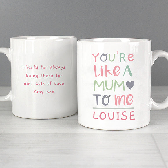 Mother's Day Personalised 'You're Like a Mum to Me' Mug - God Mum - God Mother - Step Mum - Mother's Day Gift