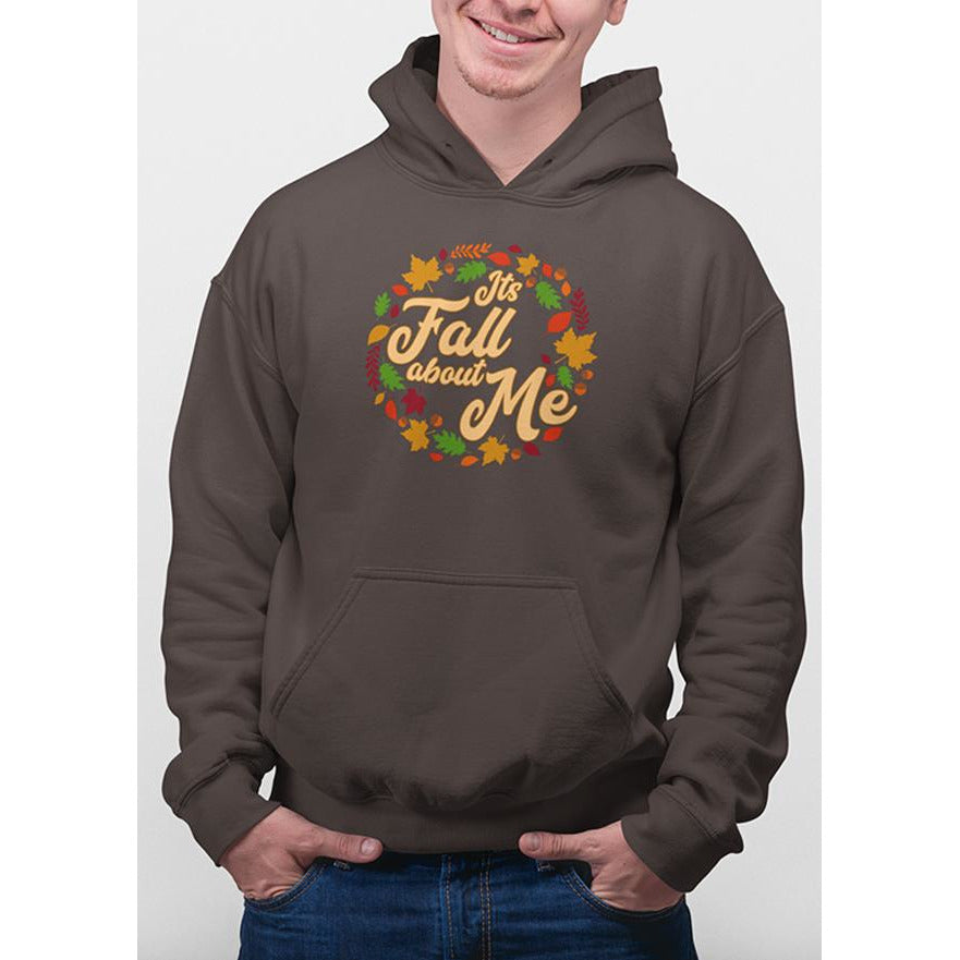 Twig Brown hoodie with yellow text Its Fall About Me and images of leaves