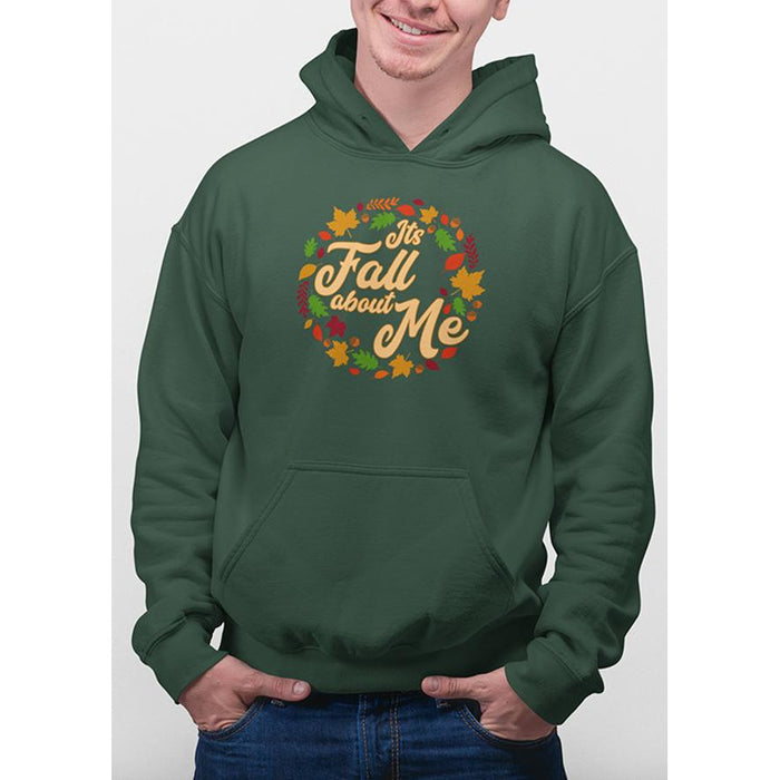Forest Green hoodie with yellow text Its Fall About Me and images of leaves