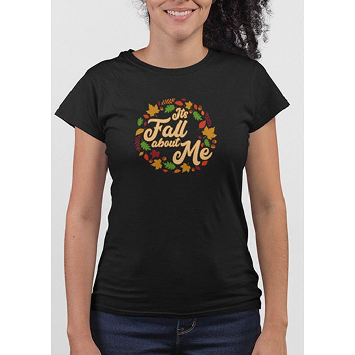 Ladies Black tshirt with text its fall about me and images of leaves