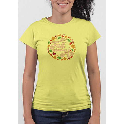 Ladies Daisy tshirt with text its fall about me and images of leaves