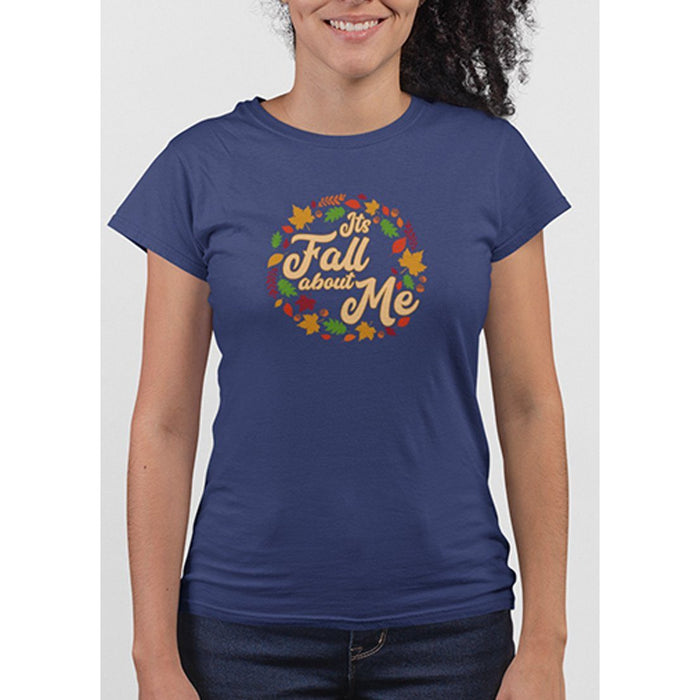 Ladies Navy tshirt with text its fall about me and images of leaves