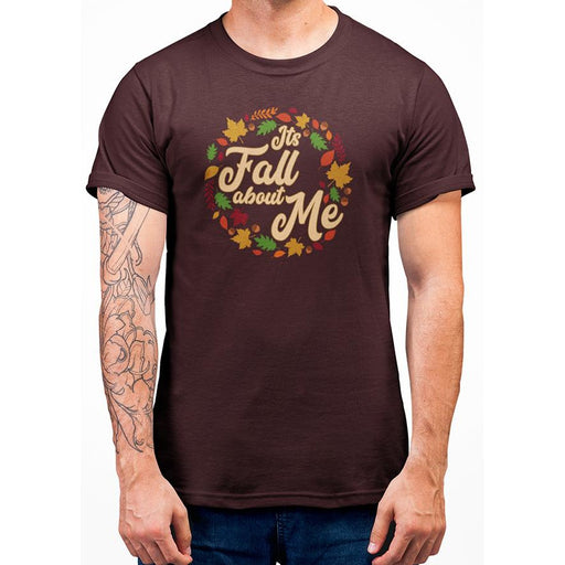 Maroon t-shirt with yellow text Its Fall About Me surrouned by leaves