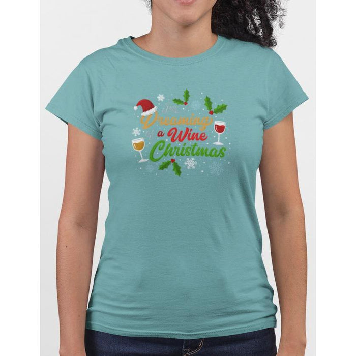 Sea Foam cotton t-shirt with wine glasses & snow flakes, text I'm Dreaming Of A Wine Christmas