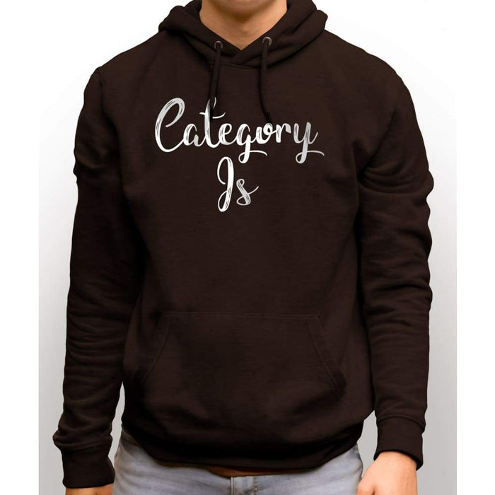 Brown sweatshirt with hood and front pocket with white text saying Category Is