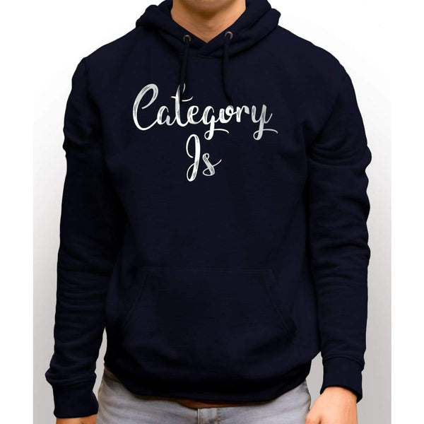 Navy Blue sweatshirt with hood and front pocket with white text saying Category Is