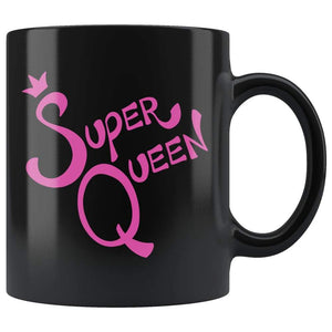 Black high gloss 11oz ceramic coffee mug Dishwasher and Microwave Safe with pink wording super queen