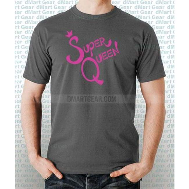 Gray 100% pre-shrunk cotton t-shirt with pink text super queen