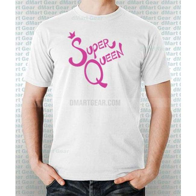 White 100% pre-shrunk cotton t-shirt with pink text super queen