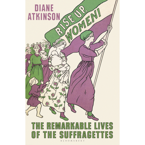Rise Up Women!: The Remarkable Lives Of The Suffragettes - Royal Albert Hall