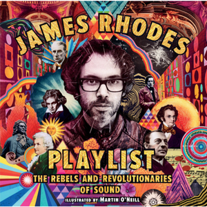 James Rhodes' Playlist: The Rebels and Revolutionaries of Sound - Royal Albert Hall