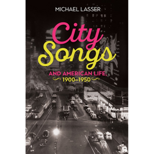 City songs & American Life, 1900-1950