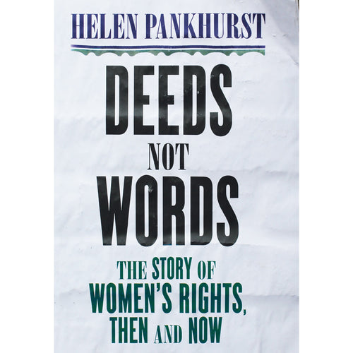 Deeds Not Words: The Story Of Women's Rights, Then And Now - Royal Albert Hall
