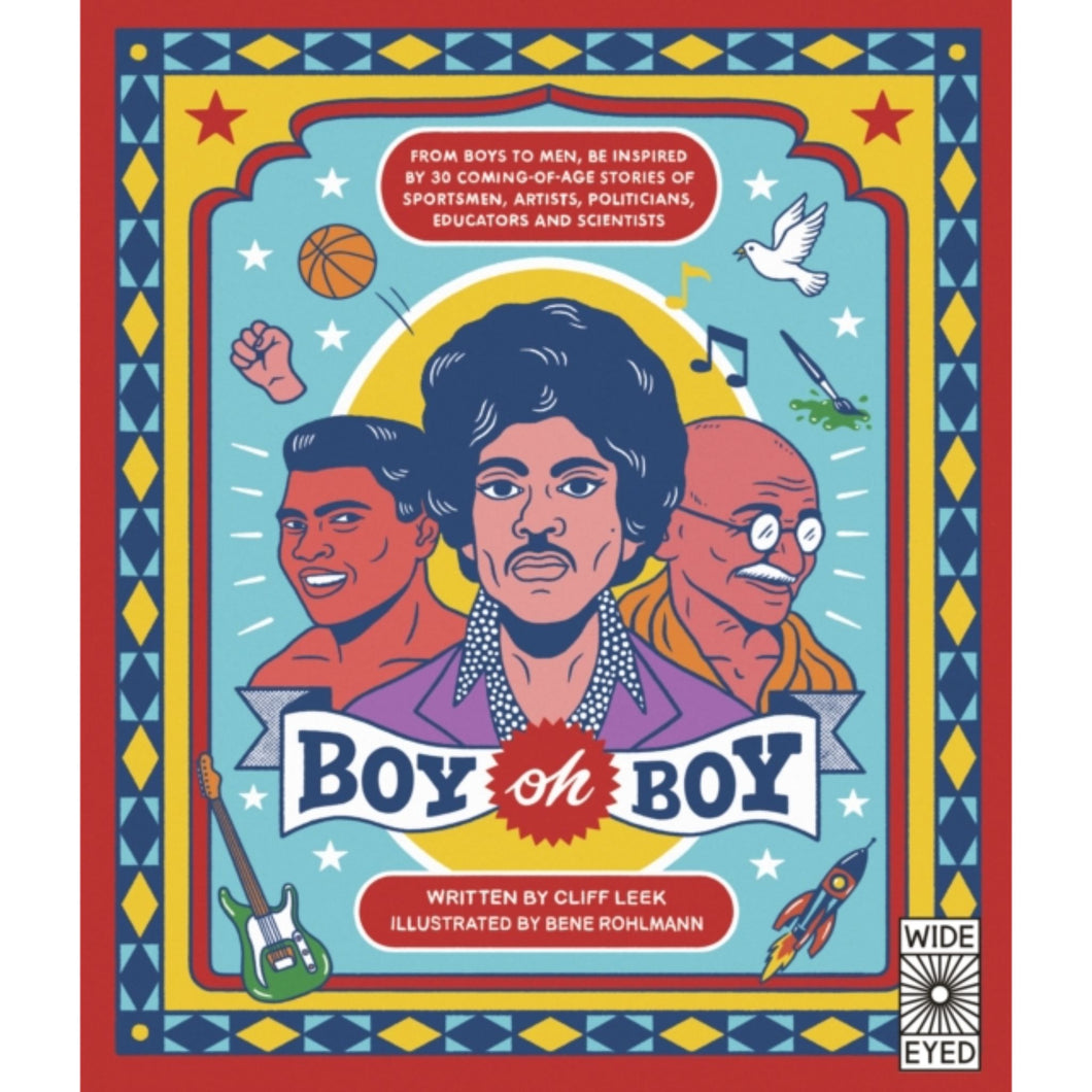 Boy oh Boy: From boys to men, be inspired by 30 coming-of-age stories of sportsmen, artists, politicians, educators and scientists - Royal Albert Hall