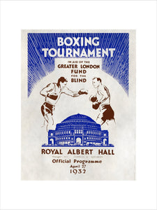 Programme for Boxing Tournament, in aid of the Greater London Fund for the Blind, 27 April 1932 - Royal Albert Hall