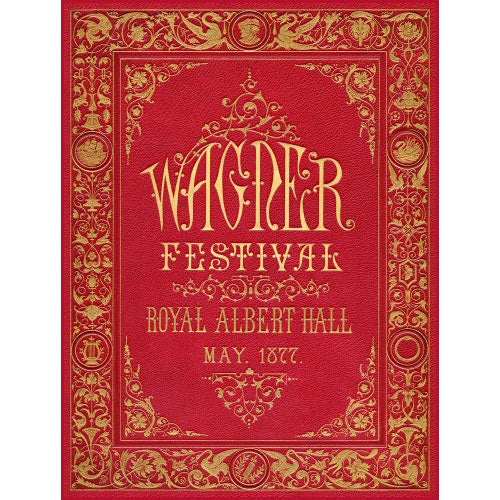 Programme cover for the Wagner Festival, held at the Royal Albert Hall, 7-29 May 1877 - Royal Albert Hall