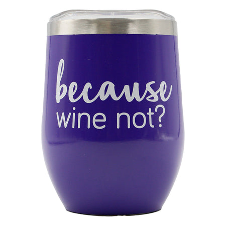 Tumbler Because wine not?