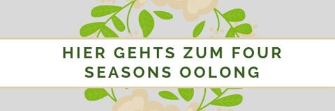 Link Button - hier gehts zum Four Seasons Oolong Tee