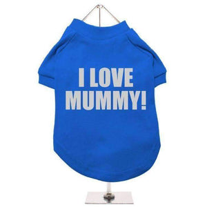 I Love Mummy Dog T Shirt Blue - Posh Pawz Fashion