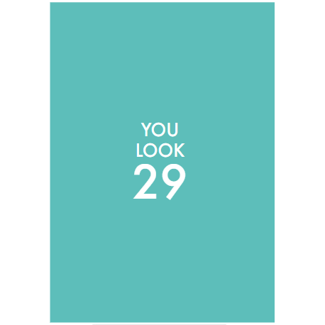 Don't Mention You Look 29 Greeting Card