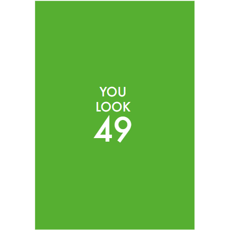 Don't Mention You Look 49 Greeting Card