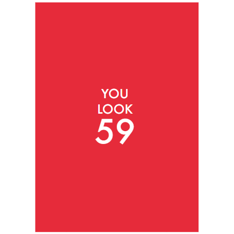 Don't Mention You Look 59 Greeting Card