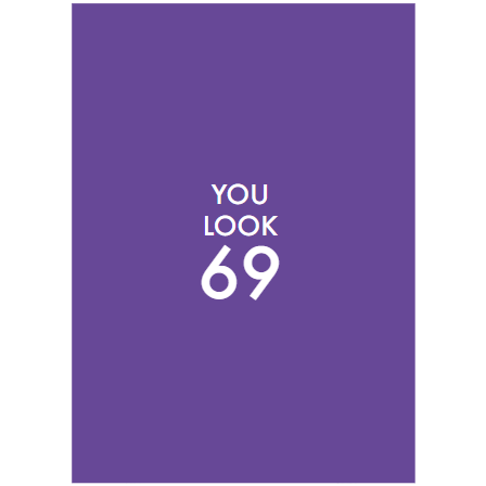 Don't Mention You Look 69 Greeting Card