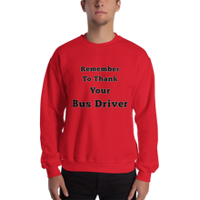 Thank your bus driver Sweatshirt