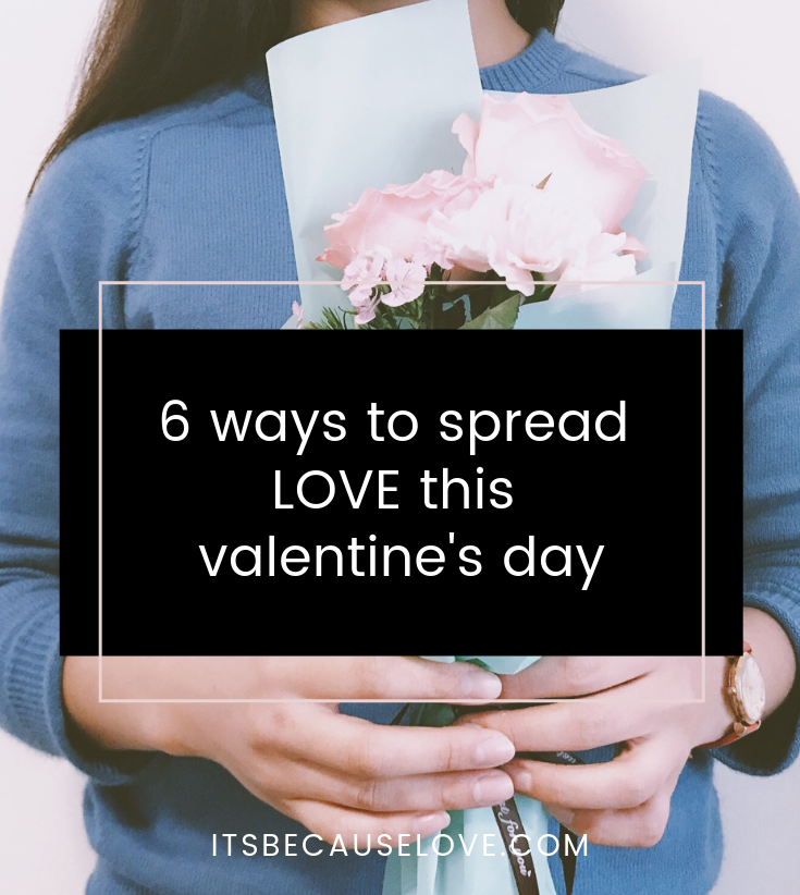 6 Ways to Spread LOVE this Valentine's Day
