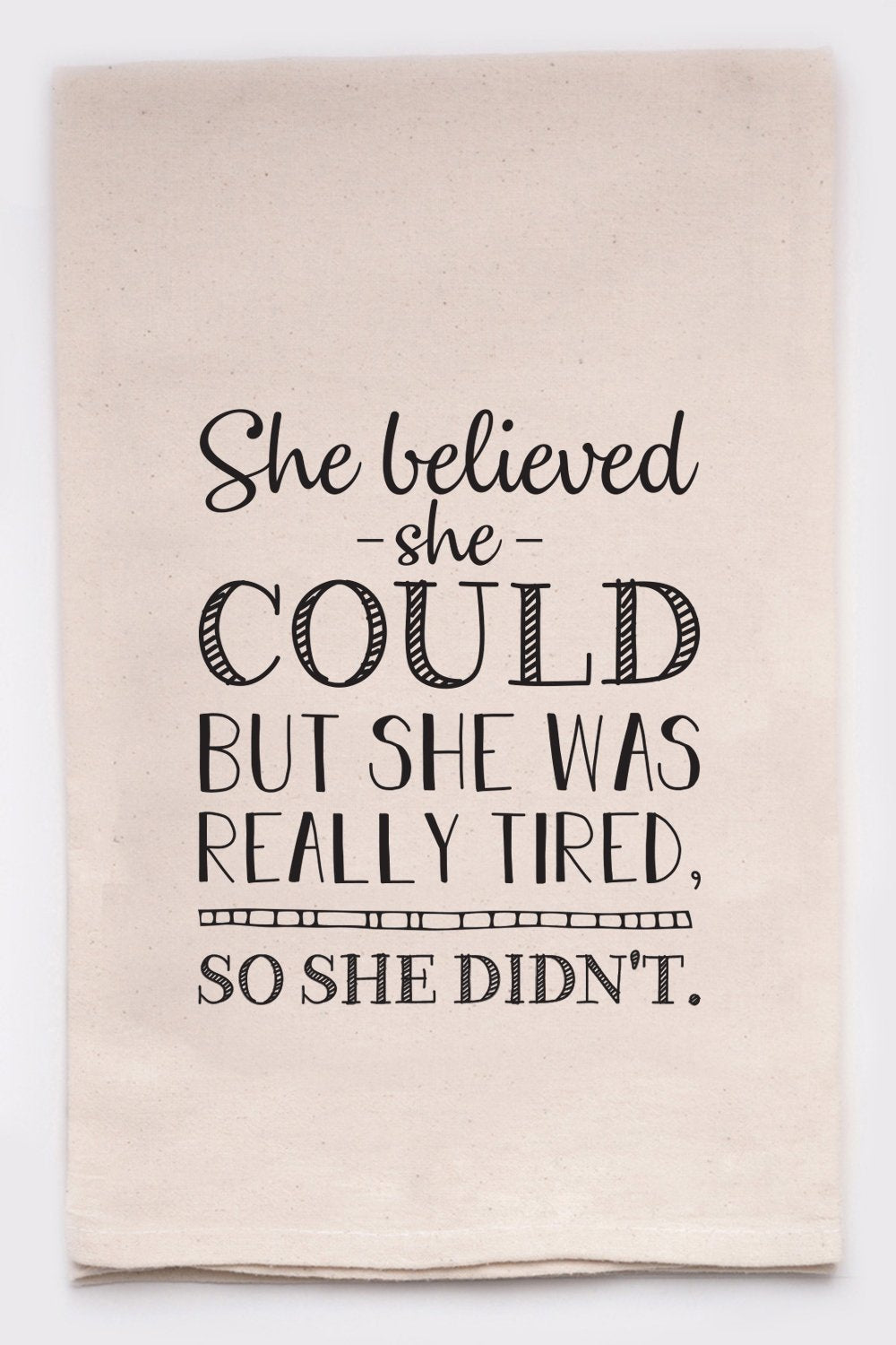 She Believed Tea Towel