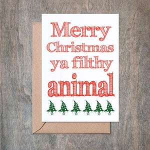 Merry Christmas Ya Filthy Animal Card