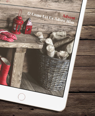 Digital PDF | Advent — O Come, Let Us Adore Him